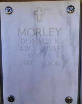 MORLEY, DONALD K. - Yavapai County, Arizona | DONALD K. MORLEY - Arizona Gravestone Photos