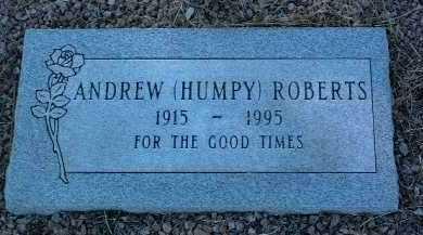 ROBERTS, ANDREW  (HUMPY) - Yavapai County, Arizona | ANDREW  (HUMPY) ROBERTS - Arizona Gravestone Photos