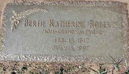 ROBERTS, BERTIE KATHERINE - Yavapai County, Arizona | BERTIE KATHERINE ROBERTS - Arizona Gravestone Photos