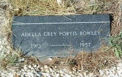 PORTIS ROWLEY, ADELLA GREY - Yavapai County, Arizona | ADELLA GREY PORTIS ROWLEY - Arizona Gravestone Photos