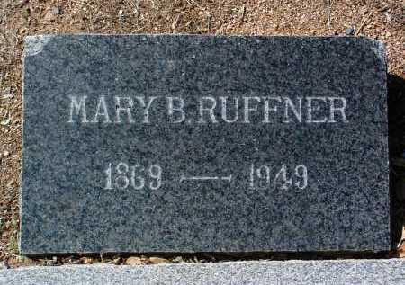RUFFNER, MARY B. (MOLLIE) - Yavapai County, Arizona | MARY B. (MOLLIE) RUFFNER - Arizona Gravestone Photos