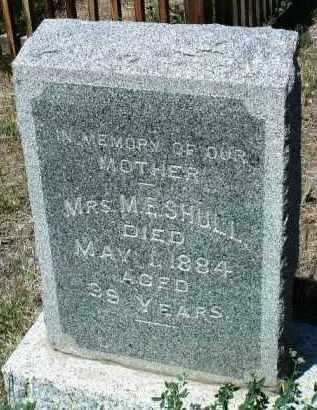 SHULL, MRS. M. E. - Yavapai County, Arizona | MRS. M. E. SHULL - Arizona Gravestone Photos