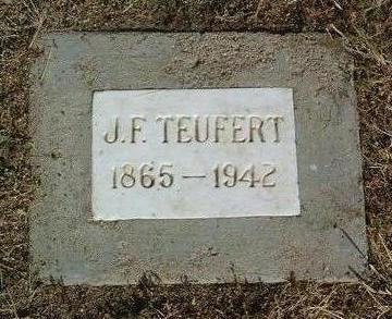 TEUFERT, J. F. - Yavapai County, Arizona | J. F. TEUFERT - Arizona Gravestone Photos