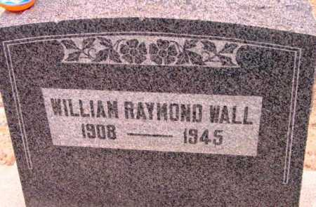 WALL, WILLIAM RAYMOND - Yavapai County, Arizona | WILLIAM RAYMOND WALL - Arizona Gravestone Photos