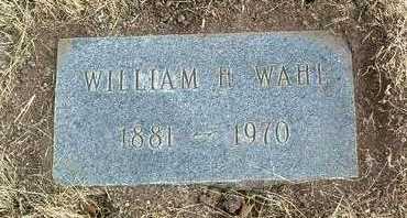 WAHL, WILLIAM H. - Yavapai County, Arizona | WILLIAM H. WAHL - Arizona Gravestone Photos
