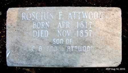 ATTWOOD, ROSCIUS F - Cleveland County, Arkansas | ROSCIUS F ATTWOOD - Arkansas Gravestone Photos