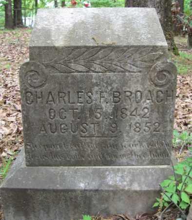 BROACH, CHARLES F - Cleveland County, Arkansas | CHARLES F BROACH - Arkansas Gravestone Photos