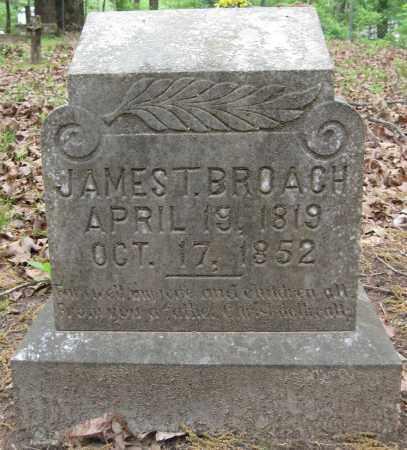 BROACH, JAMES T - Cleveland County, Arkansas | JAMES T BROACH - Arkansas Gravestone Photos