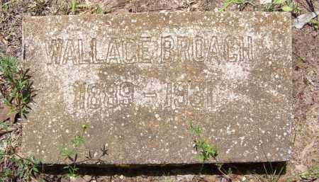 BROACH, WALLACE SEAREN - Cleveland County, Arkansas   WALLACE SEAREN BROACH - Arkansas Gravestone Photos