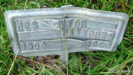 MATTHEWS, CLYDE, MRS - Cleveland County, Arkansas | CLYDE, MRS MATTHEWS - Arkansas Gravestone Photos
