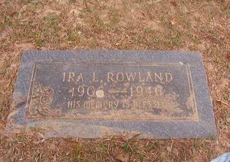 ROWLAND, IRA L - Columbia County, Arkansas | IRA L ROWLAND - Arkansas Gravestone Photos