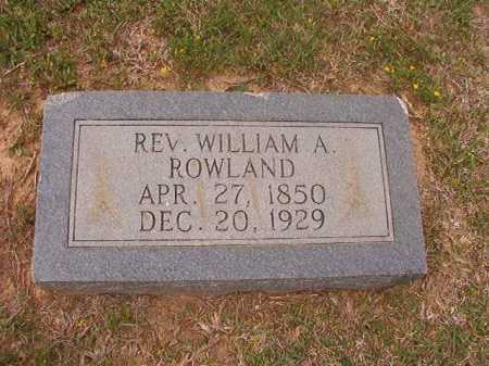 ROWLAND, WILLIAM A, REV - Columbia County, Arkansas   WILLIAM A, REV ROWLAND - Arkansas Gravestone Photos