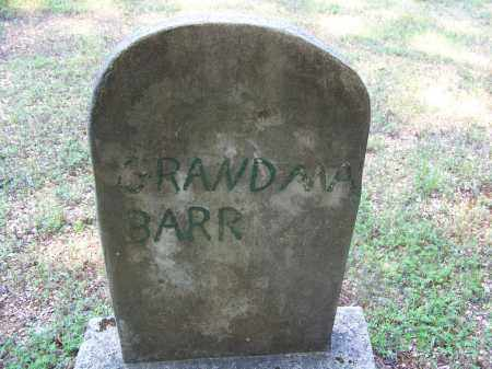 BARR, GRANDMA - Dallas County, Arkansas   GRANDMA BARR - Arkansas Gravestone Photos