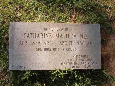 NIX, CATHARINE MATILDA - Dallas County, Arkansas | CATHARINE MATILDA NIX - Arkansas Gravestone Photos