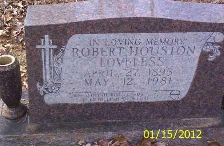 LOVELESS, ROBERT HOUSTON - Drew County, Arkansas | ROBERT HOUSTON LOVELESS - Arkansas Gravestone Photos
