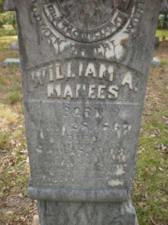 MANEES, WILLIAM A (CLOSE UP) - Drew County, Arkansas | WILLIAM A (CLOSE UP) MANEES - Arkansas Gravestone Photos
