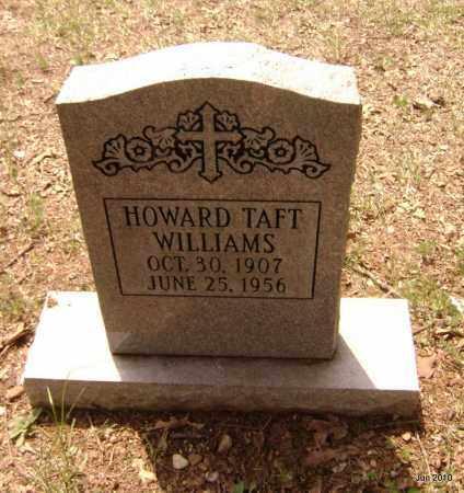 WILLIAMS, HOWARD TAFT - Drew County, Arkansas   HOWARD TAFT WILLIAMS - Arkansas Gravestone Photos