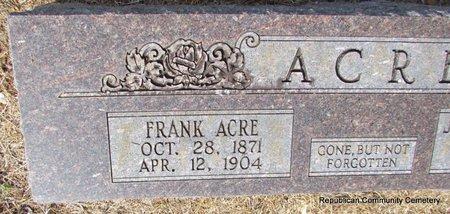 ACRE, FRANK (CLOSEUP) - Faulkner County, Arkansas | FRANK (CLOSEUP) ACRE - Arkansas Gravestone Photos
