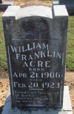 ACRE, WILLIAM FRANKLIN - Faulkner County, Arkansas   WILLIAM FRANKLIN ACRE - Arkansas Gravestone Photos