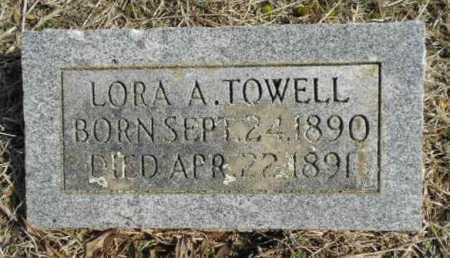 TOWELL, LORA A - Fulton County, Arkansas | LORA A TOWELL - Arkansas Gravestone Photos