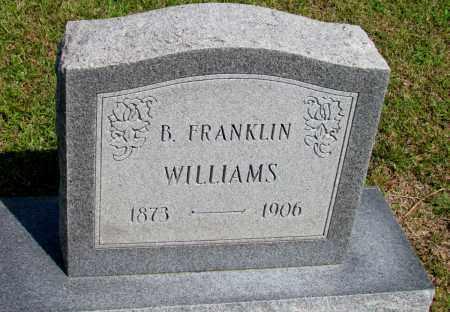 WILLIAMS, B FRANKLIN - Fulton County, Arkansas | B FRANKLIN WILLIAMS - Arkansas Gravestone Photos