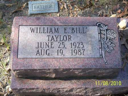 "TAYLOR, WILLIAM E ""BILL"" - Hot Spring County, Arkansas | WILLIAM E ""BILL"" TAYLOR - Arkansas Gravestone Photos"