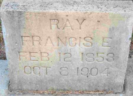 RAY, FRANCIS E - Independence County, Arkansas | FRANCIS E RAY - Arkansas Gravestone Photos