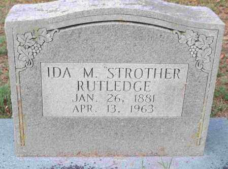 RUTLEDGE, IDA M STROTHER - Independence County, Arkansas   IDA M STROTHER RUTLEDGE - Arkansas Gravestone Photos