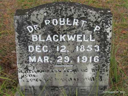 BLACKWELL, ROBERT P, DR - Jefferson County, Arkansas | ROBERT P, DR BLACKWELL - Arkansas Gravestone Photos