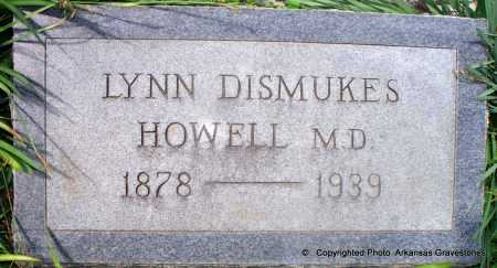 HOWELL, M D, LYNN DISMUKES - Lafayette County, Arkansas   LYNN DISMUKES HOWELL, M D - Arkansas Gravestone Photos