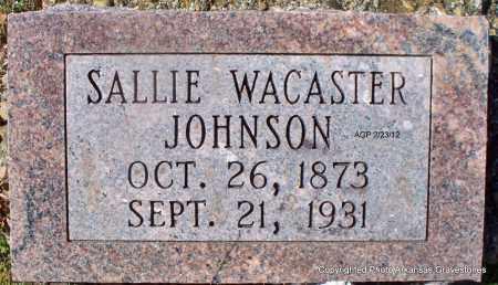 WACASTER JOHNSON, SALLIE - Montgomery County, Arkansas | SALLIE WACASTER JOHNSON - Arkansas Gravestone Photos