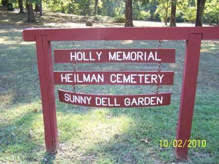 *HEILMAN CEMETERY SIGN, . - Pulaski County, Arkansas | . *HEILMAN CEMETERY SIGN - Arkansas Gravestone Photos