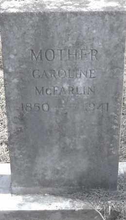 MCFARLIN, CAROLINE - Pulaski County, Arkansas   CAROLINE MCFARLIN - Arkansas Gravestone Photos