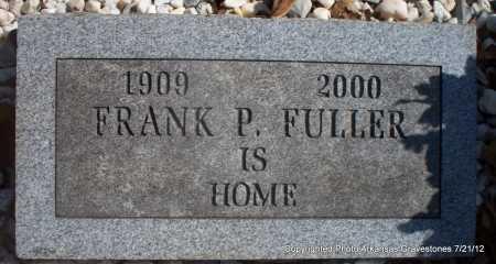 FULLER, FRANK P - Scott County, Arkansas   FRANK P FULLER - Arkansas Gravestone Photos