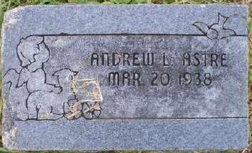 ASTRE, ANDREW L - Sebastian County, Arkansas | ANDREW L ASTRE - Arkansas Gravestone Photos