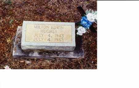 HUGHES, MILTON EDWIN - Sharp County, Arkansas | MILTON EDWIN HUGHES - Arkansas Gravestone Photos