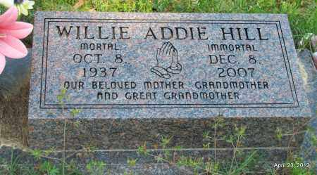 HILL, WILLIE ADDIE - St. Francis County, Arkansas | WILLIE ADDIE HILL - Arkansas Gravestone Photos