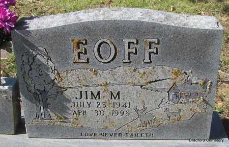 EOFF, JIM M - Van Buren County, Arkansas   JIM M EOFF - Arkansas Gravestone Photos