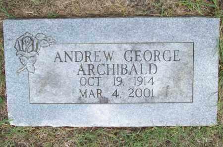 ARCHIBALD, ANDREW GEORGE - Washington County, Arkansas | ANDREW GEORGE ARCHIBALD - Arkansas Gravestone Photos
