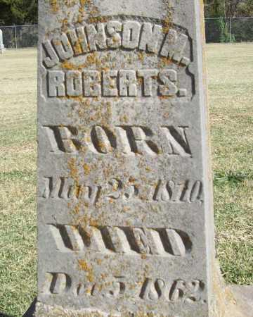ROBERTS, JOHNSON M (CLOSEUP) - Washington County, Arkansas | JOHNSON M (CLOSEUP) ROBERTS - Arkansas Gravestone Photos