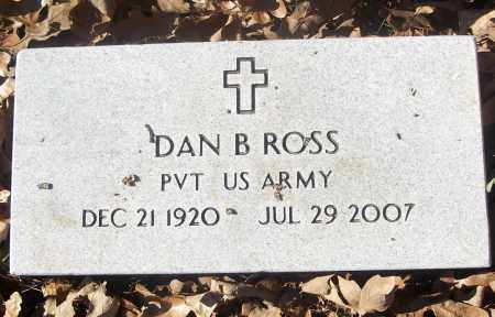 ROSS  (VETERAN), DAN B - White County, Arkansas | DAN B ROSS  (VETERAN) - Arkansas Gravestone Photos