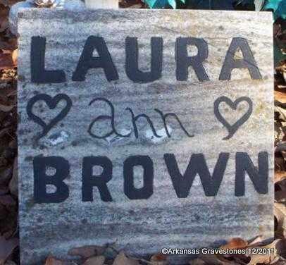 BROWN`, LAURA ANN (2ND MARKER) - Yell County, Arkansas   LAURA ANN (2ND MARKER) BROWN` - Arkansas Gravestone Photos