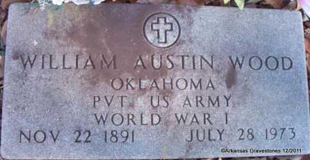 WOOD (VETERAN WWI), WILLIAM AUSTIN - Yell County, Arkansas | WILLIAM AUSTIN WOOD (VETERAN WWI) - Arkansas Gravestone Photos