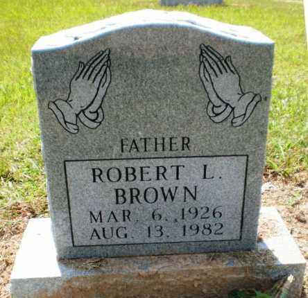 BROWN, ROBERT L - Ashley County, Arkansas | ROBERT L BROWN - Arkansas Gravestone Photos