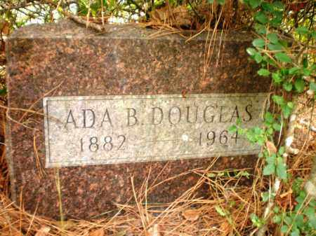 DOUGLAS, ADA B - Ashley County, Arkansas   ADA B DOUGLAS - Arkansas Gravestone Photos