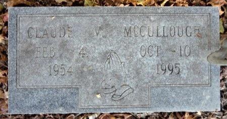 MCCULLOUGH, CLAUDE V - Ashley County, Arkansas | CLAUDE V MCCULLOUGH - Arkansas Gravestone Photos