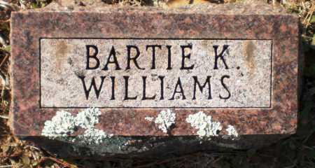 WILLIAMS, BARTIE K - Ashley County, Arkansas | BARTIE K WILLIAMS - Arkansas Gravestone Photos