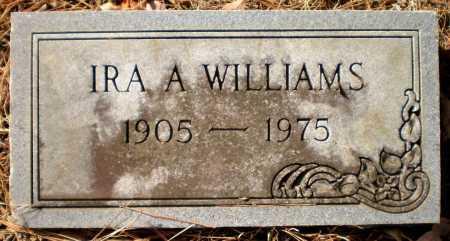 WILLIAMS, IRA A - Ashley County, Arkansas | IRA A WILLIAMS - Arkansas Gravestone Photos