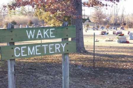 *, WAKE CEMETERY SIGN - Baxter County, Arkansas   WAKE CEMETERY SIGN * - Arkansas Gravestone Photos