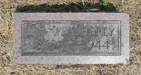 WEATHERLY, F M - Benton County, Arkansas   F M WEATHERLY - Arkansas Gravestone Photos